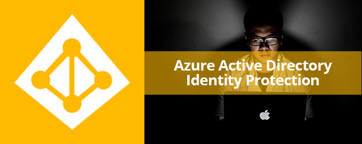 Image: Azure Active Directory Identity Protection logo and title over a laptop user in a dark place