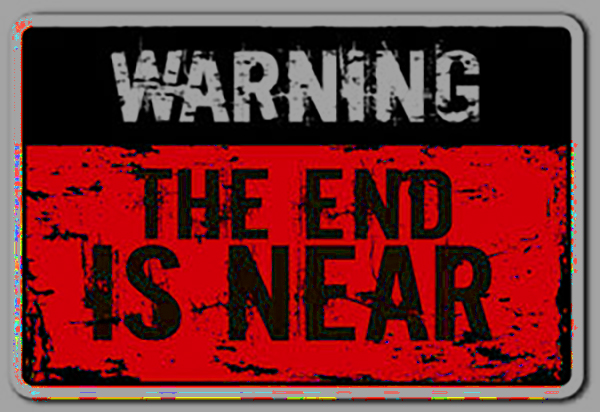 Image: Warning End is Near sign